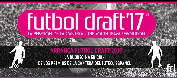 Arranca Futbol Draft 2017, la duodécima edición de los premios de la cantera del fútbol español